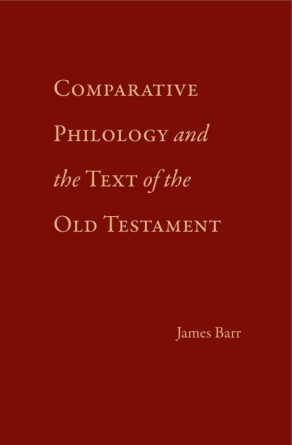 Cover image for Comparative Philology and the Text of the Old Testament By James Barr