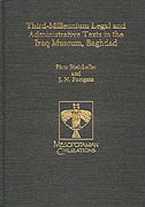 Cover image for Third-Millennium Legal and Administrative Texts in the Iraq Museum, Baghdad By Piotr Steinkeller and J. N. Postgate