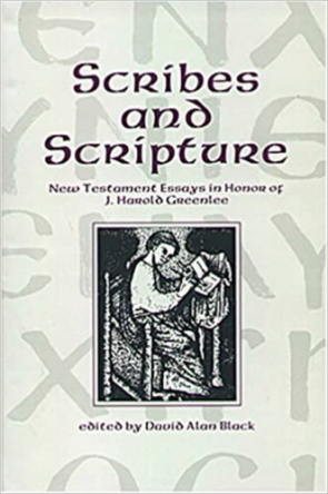 Cover image for Scribes and Scripture: New Testament Essays in Honor of J. Harold Greenlee Edited by David Alan Black