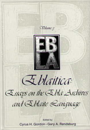Cover image for Eblaitica: Essays on the Ebla Archives and Eblaite Language, Volume 3 Edited by Cyrus H. Gordon and Gary A. Rendsburg