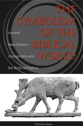 Cover image for Symbolism of the Biblical World: Ancient Near Eastern Iconography and the Book of Psalms By Othmar Keel and Translated by Timothy J. Hallett