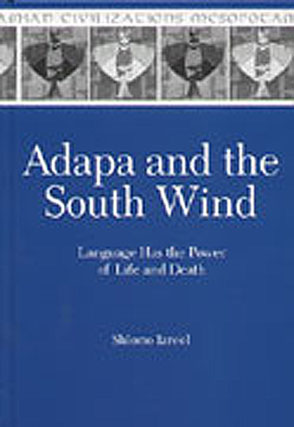 Cover image for Adapa and the South Wind: Language Has the Power of Life and Death By Shlomo Izre'el