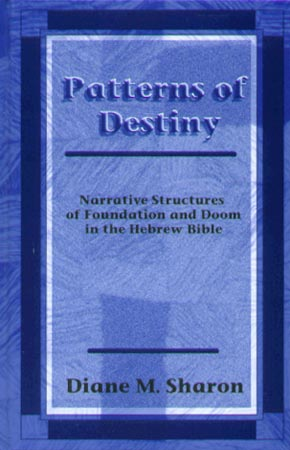 Cover image for Patterns of Destiny: Narrative Structures of Foundation and Doom in the Hebrew Bible By Diane M. Sharon