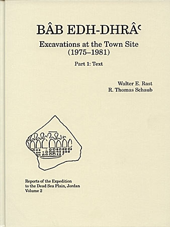 Cover for the book Bâb edh-Dhrâ': Excavations at the Town Site (1975–1981), 2 part set