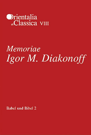 Cover image for Babel und Bibel 2: Memoriae Igor M. Diakonoff: Annual of Ancient Near Eastern, Old Testament, and Semitic Studies Edited by Leonid E. Kogan, Natalia Koslova, Sergey Loesov, and Serguei Tishchenko