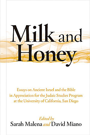 milk and honey essays on ancient and the bible in  cover image for milk and honey essays on ancient and the bible in appreciation