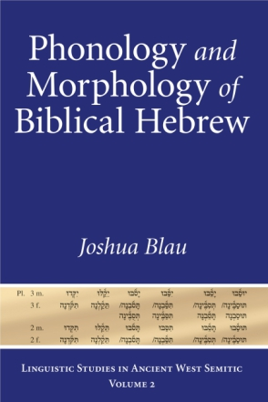 Cover image for Phonology and Morphology of Biblical Hebrew: An Introduction By Joshua Blau