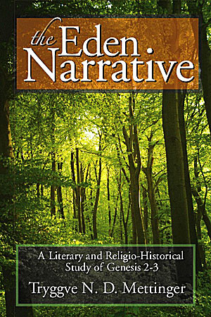 Cover image for The Eden Narrative: A Literary and Religio-Historical Study of Genesis 2-3 By Tryggve N. D. Mettinger