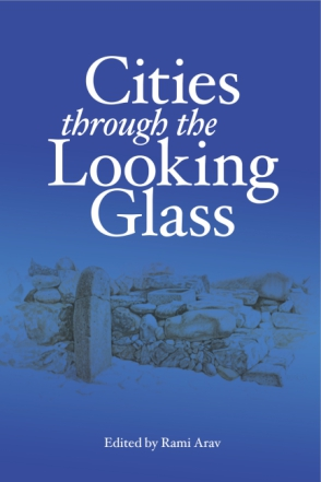 Cover image for Cities Through the Looking Glass: Essays on the History and Archaeology of Biblical Urbanism Edited by Rami Arav