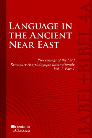 Cover image for Proceedings of the 53e Rencontre Assyriologique Internationale: Vol. 1: Language in the Ancient Near East (2 parts) Edited by Leonid E. Kogan, Natalia Koslova, Sergey Loesov, and Serguei Tishchenko