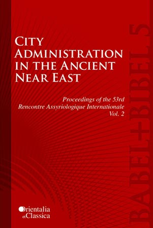 Cover image for Proceedings of the 53e Rencontre Assyriologique Internationale: Vol. 2: City Administration in the Ancient Near East Edited by Leonid E. Kogan, Natalia Koslova, Sergey Loesov, and Serguei Tishchenko