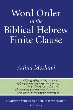 Cover image for Word Order in the Biblical Hebrew Finite Clause By Adina Moshavi