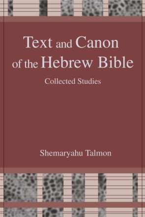 Cover image for Text and Canon of the Hebrew Bible: Collected Studies By Shemaryahu Talmon