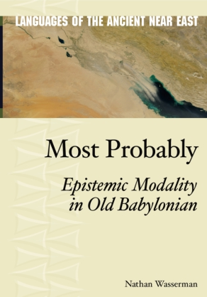 Cover image for Most Probably: Epistemic Modality in Old Babylonian By Nathan Wasserman