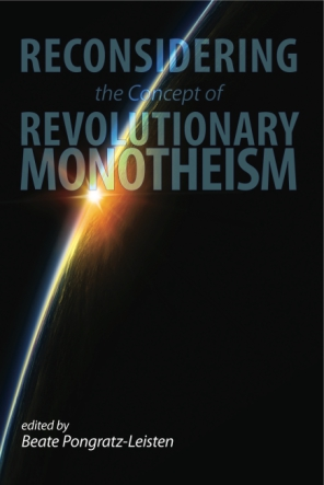 Cover image for Reconsidering the Concept of Revolutionary Monotheism Edited by Beate Leisten