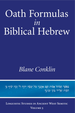 Cover image for Oath Formulas in Biblical Hebrew By Blane Conklin