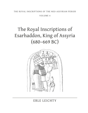 Cover image for The Royal Inscriptions of Esarhaddon, King of Assyria (680-669 BC) By Erle Leichty