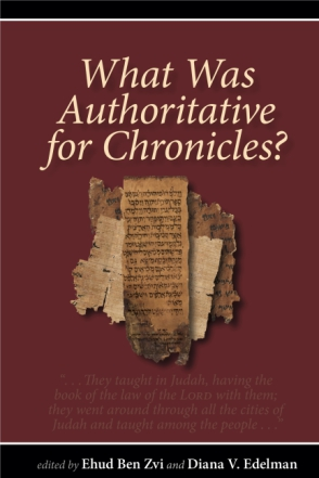 Cover image for What Was Authoritative for Chronicles? Edited by Ehud Ben Zvi and Diana V. Edelman