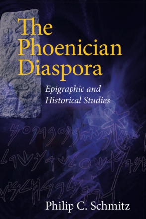 Cover image for The Phoenician Diaspora: Epigraphic and Historical Studies By Philip Schmitz