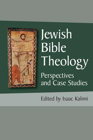 Cover image for Jewish Bible Theology: Perspectives and Case Studies Edited by Isaac Kalimi