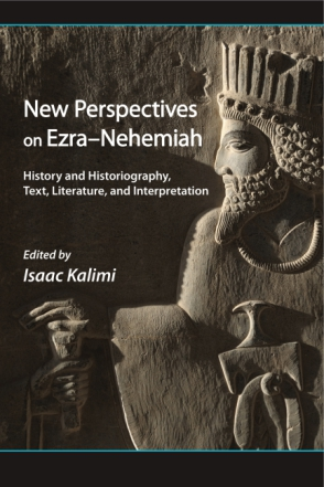 Cover image for New Perspectives on Ezra-Nehemiah: History and Historiography, Text, Literature, and Interpretation Edited by Isaac Kalimi
