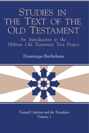 Cover image for Studies in the Text of the Old Testament: An Introduction to the Hebrew Old Testament Text Project By Dominique Barthelemy