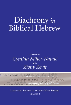 Cover image for Diachrony in Biblical Hebrew Edited by Cynthia Miller-Naudé and Ziony Zevit