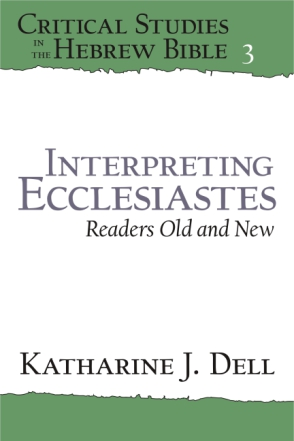 Cover image for Interpreting Ecclesiastes: Readers Old and New: Readers Old and New By Katherine J. Dell