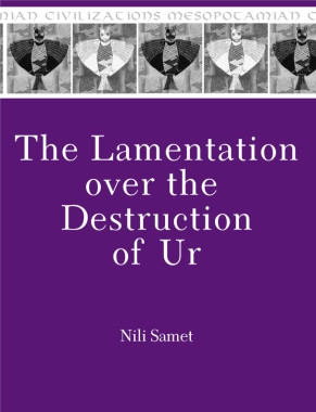 Cover image for The Lamentation over the Destruction of Ur By Nili Samet