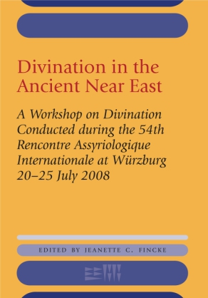 Cover image for Divination in the Ancient Near East Edited by Jeanette C. Fincke