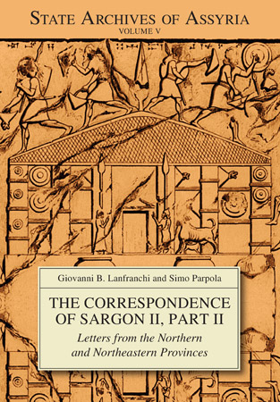 Cover image for The Correspondence of Sargon II, Part 2: Letters from the Northern and Northeastern Provinces By G. Lanfranchi and Simo Parpola