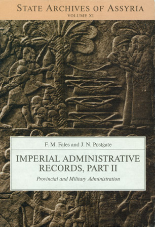 Cover image for Imperial Administrative Records, Part 2: Provincial and Military Administration By Frederick M. Fales and J. N. Postgate