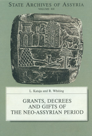 Cover image for Grants, Decrees and Gifts of the Neo-Assyrian Period By L. Kataja and R. Whiting