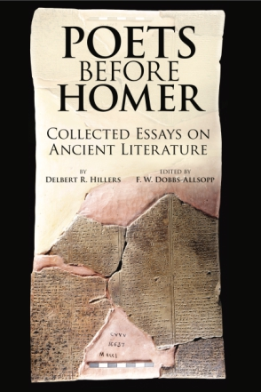 Cover image for Poets Before Homer: Collected Essays on Ancient Literature By Delbert R. Hillers and Edited by F. W. Dobbs-Allsopp