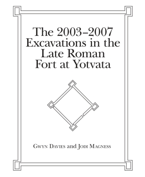 Cover for the book The 2003-2007 Excavations in the Late Roman Fort at Yotvata