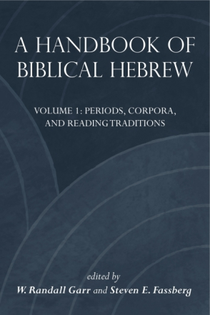 Cover image for A Handbook of Biblical Hebrew Edited by W. Randall Garr and Steven E. Fassberg