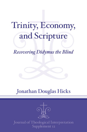 Cover image for Trinity, Economy, and Scripture: Recovering Didymus the Blind By Jonathan Douglas Hicks