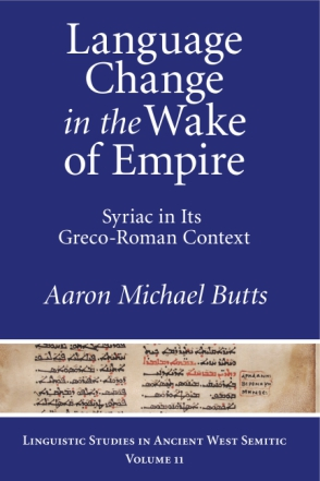 Cover image for Language Change in the Wake of Empire: Syriac in Its Greco-Roman Context By Aaron Michael Butts