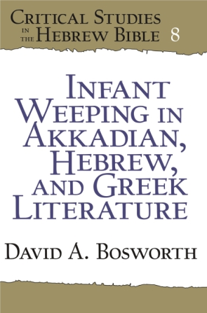 Infant Weeping in Akkadian, Hebrew, and Greek Literature