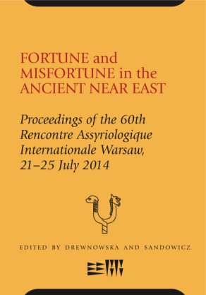 Cover image for Fortune and Misfortune in the Ancient Near East: Proceedings of the 60th Rencontre Assyriologique Internationale Warsaw, 21–25 July 2014 Edited by Olga Drewnowska and Małgorzata Sandowicz