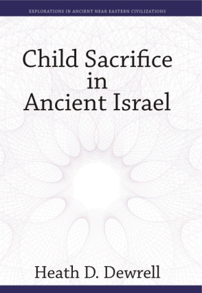 Cover for Child Sacrifice in Ancient Israel
