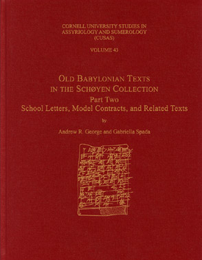 Cover image for Old Babylonian Texts in the Schøyen Collection, Part Two: School Letters, Model Contracts, and Related Texts By A. R. George and Gabriella Spada