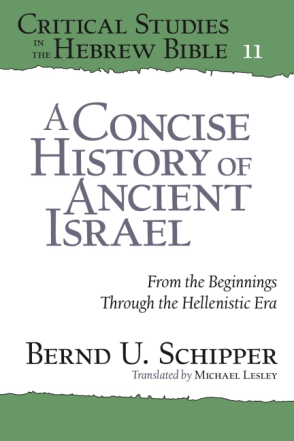 Cover image for A Concise History of Ancient Israel: From the Beginnings Through the Hellenistic Era By Bernd U. Schipper and Translated by Michael Lesley