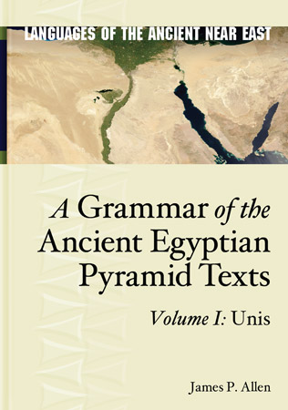 Cover image for A Grammar of the Ancient Egyptian Pyramid Texts, Vol. I: Unis By James Allen