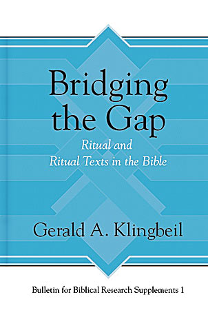 Cover image for Bridging the Gap: Ritual and Ritual Texts in the Bible By Gerald A. Klingbeil