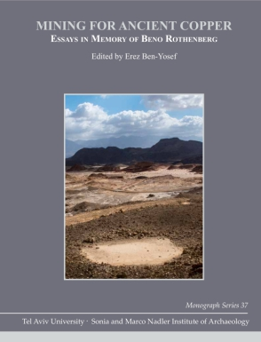 Cover image for Mining for Ancient Copper: Essays in Memory of Beno Rothenberg Edited by Erez Ben-Yosef