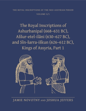 Cover for The Royal Inscriptions of Ashurbanipal (668-631 BC), Assur-etal-ilani (630-627 BC), and Sin-sarra-iskun (626-612 BC), Kings of Assyria