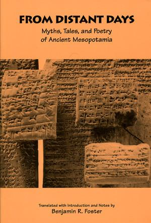 Cover image for From Distant Days: Myths, Tales, and Poetry of Ancient Mesopotamia By Benjamin R. Foster