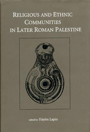 Cover image for Religious and Ethnic Communities in Later Roman Palestine Edited by Hayim Lapin