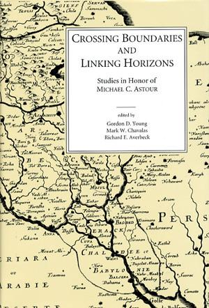 Cover image for Crossing Boundaries and Linking Horizons: Studies in Honor of Michael C. Astour on His 80th Birthday Edited by Gordon D. Young, Mark W. Chavalas, Richard E. Averbeck, and Assisted by Kevin L. Danti